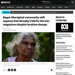 Bagot Aboriginal community still opposes Dan Murphy's bid for Darwin megastore despite location change - ABC News