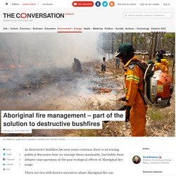 Aboriginal fire management – part of the solution to destructive bushfires