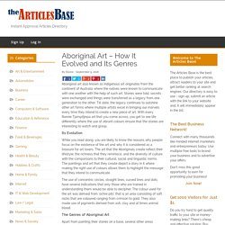 Aboriginal Art – How It Evolved and Its Genres – The Articles Base