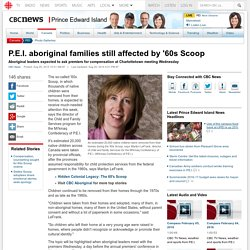 P.E.I. aboriginal families still affected by '60s Scoop - Prince Edward Island