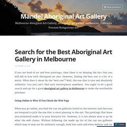 Search for the Best Aboriginal Art Gallery in Melbourne – Mandel Aboriginal Art Gallery