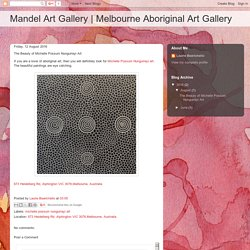 Melbourne Aboriginal Art Gallery: The Beauty of Michelle Possum Nungurrayi Art
