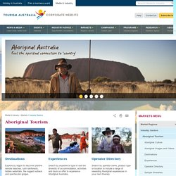 Aboriginal Tourism - Markets - Tourism Australia