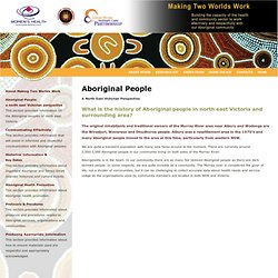 History of Aboriginal People in North East Victoria Wiradjuri Wavereoo Dhudhuroa People