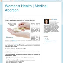 Medical Abortion: What is required to be eligible for Medical abortion?