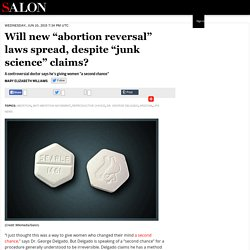 """Will new """"abortion reversal"""" laws spread, despite junk science claims?"""