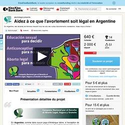 Aidez à ce que l'avortement soit légal en Argentine présenté par abortolegal