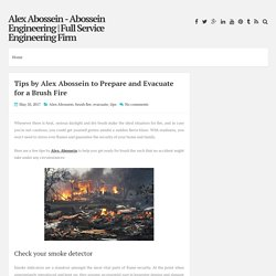 Tips by Alex Abossein to Prepare and Evacuate for a Brush Fire ~ Alex Abossein - Abossein Engineering