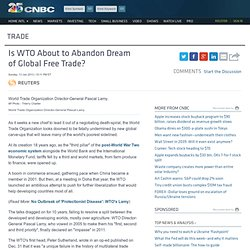 Is WTO About to Abandon Dream of Global Free Trade?