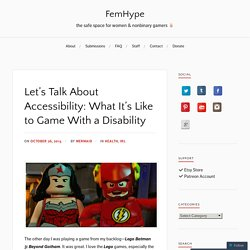 Let's Talk About Accessibility: What It's Like to Game With a Disability