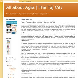The Taj City: Top 8 Places to See in Agra – Beyond the Taj