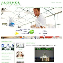 Algenol Biofuels - Harnessing the Sun to Fuel the World