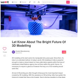 Let Know About The Bright Future Of 3D Modelling