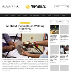 All about the Cables in Welding Machines