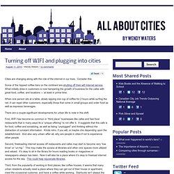 All About Cities » Turning off WIFI and plugging into cities