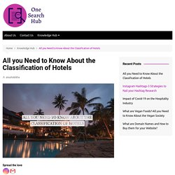 All you Need to Know About the Classification of Hotels