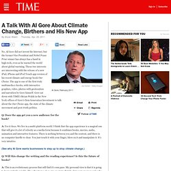 A Talk With Al Gore About Climate Change, Birthers and His New App