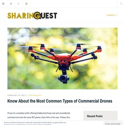 Know About the Most Common Types of Commercial Drones