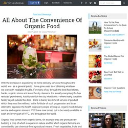 All About The Convenience Of Organic Food