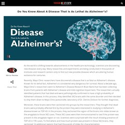 Do You Know About A Disease That Is As Lethal As Alzheimer's?