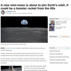 A new mini-moon about to join Earth's orbit. It could be a booster rocket from the 60s