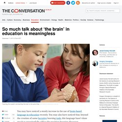 So much talk about 'the brain' in education is meaningless