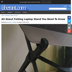 All About Folding Laptop Stand You Need To Know