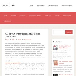 All about Functional Anti-aging medicines