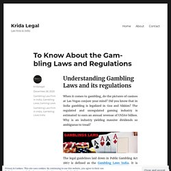 To Know About the Gambling Laws and Regulations – Krida Legal