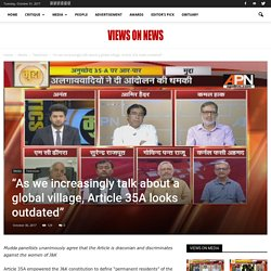 """""""As we talk about global village, Art 35A seems outdated"""" - Views On News"""