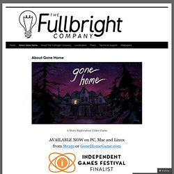 About Gone Home | The Fullbright Company