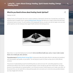 What Do you Need to Know about Healing Hands Spiritual?