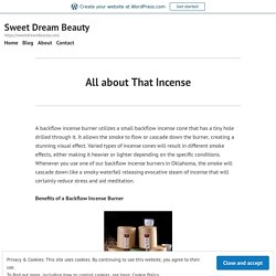 All about That Incense – Sweet Dream Beauty