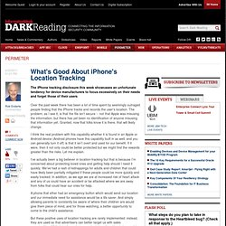 What's Good About iPhone's Location Tracking - Darkreading