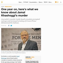 One year on, here's what we know about Jamal Khashoggi's murder