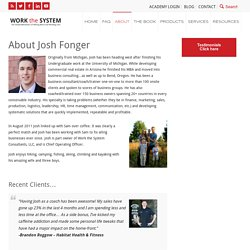 About Josh Fonger - Work the System