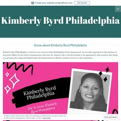 Know about Kimberly Byrd Philadelphia – Kimberly Byrd Philadelphia