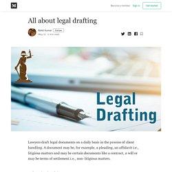 All about legal drafting - Rohit Kumar - Medium