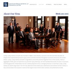 About Our Firm - Lundy Lundy Soileau & South - Lake Charles, LA