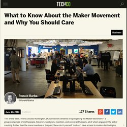 What to Know About the Maker Movement and Why You Should Care