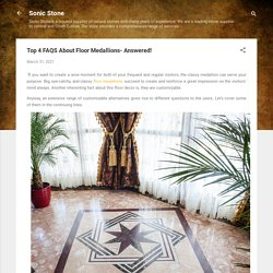 Top 4 FAQS About Floor Medallions- Answered!