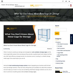 What You Don't Know About Metal Cage for Storage