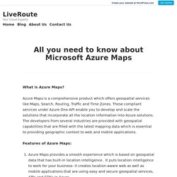 All you need to know about Microsoft Azure Maps – LiveRoute