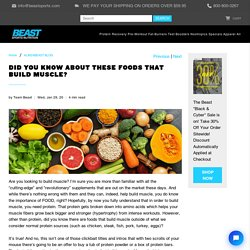 Did You Know About These Foods That Build Muscle? - Beast Sports Nutrition