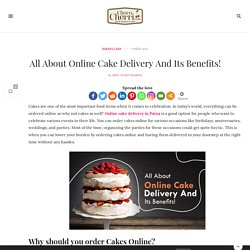 All About Online Cake Delivery And Its Benefits!