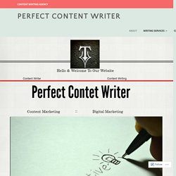About – Perfect Content Writer