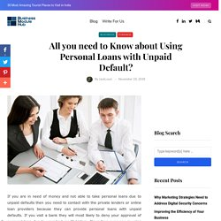 All you need to Know about Using Personal Loans with Unpaid Default?