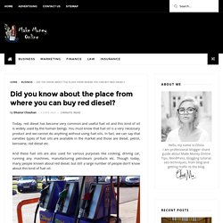 Did you know about the place from where you can buy red diesel?