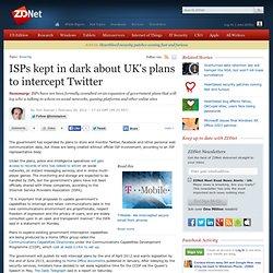 ISPs kept in dark about UK's plans to intercept Twitter