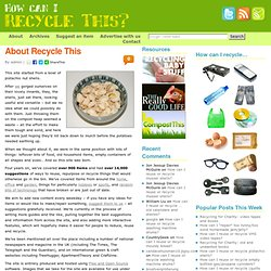 About Recycle This | How can I recycle this?
